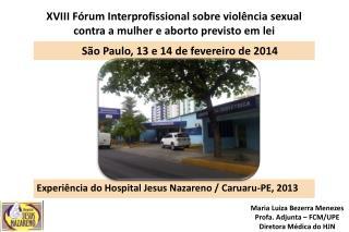 XVIII Fórum Interprofissional sobre violência sexual  contra a mulher e aborto previsto em lei
