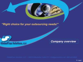 """Right choice for your outsourcing needs!"""