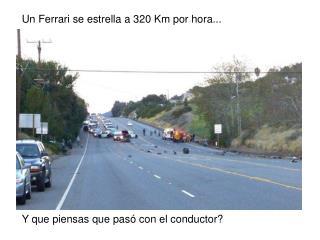 Un Ferrari se estrella a 320 Km por hora...