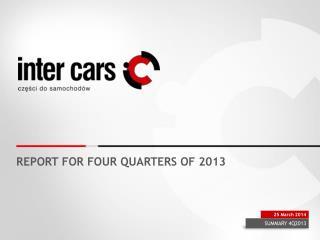 REPORT  FOR  FOUR  QUARTERS OF 2013