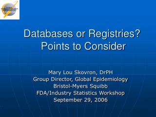 Databases or Registries  Points to Consider