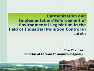 Ilze Kirstuka Director of Latvian Environment Agency