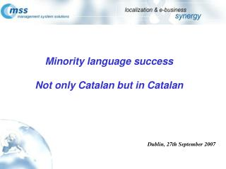 Minority language success Not only Catalan but in Catalan