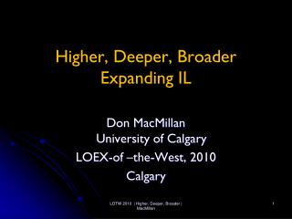 Higher, Deeper, Broader Expanding IL