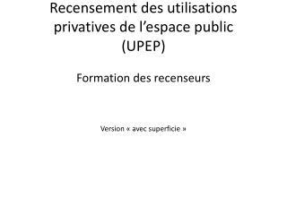 Recensement des utilisations privatives de l'espace public  (UPEP)