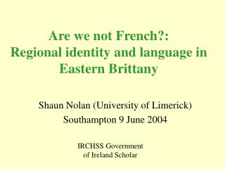 Are we not French?:  Regional identity and language in Eastern Brittany