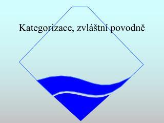 Kategorizace, zvláštní povodně