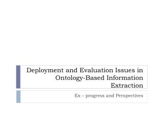 Deployment and Evaluation Issues in Ontology-Based Information Extraction