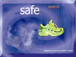 designed to launch the iiSAFE™ toolkit