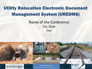 Utility Relocation Electronic Document Management System (UREDMS)