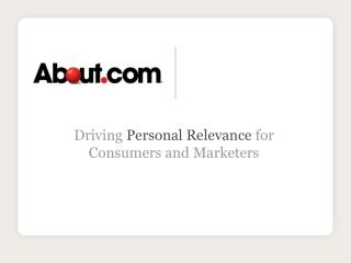 Driving  Personal Relevance  for Consumers and Marketers