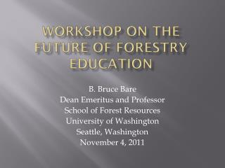 Workshop on the Future of Forestry Education