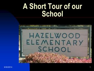 A Short Tour of our School