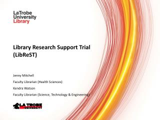 Library Research Support Trial (LibReST) Jenny Mitchell Faculty Librarian (Health Sciences)