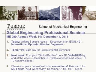 Global Engineering Professional Seminar  ME 290 Agenda Week 14:  December 1, 2011