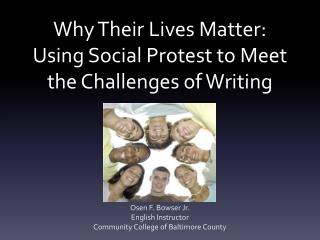 Why Their Lives Matter: Using Social Protest to Meet the Challenges of Writing