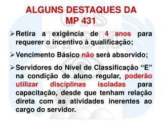 ALGUNS DESTAQUES DA  MP 431
