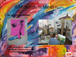 AiM (Artists in Mind) is…