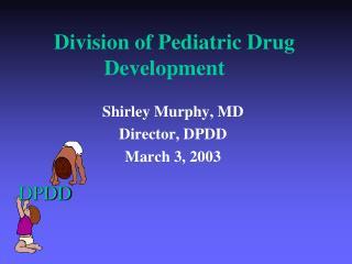 Division of Pediatric Drug Development