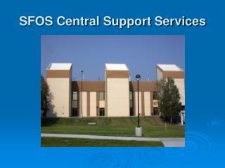 SFOS Central Support Services
