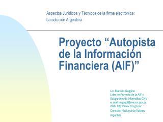 """Proyecto """"Autopista de la Información Financiera (AIF)"""""""
