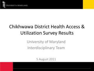 Chikhwawa District Health Access & Utilization Survey Results