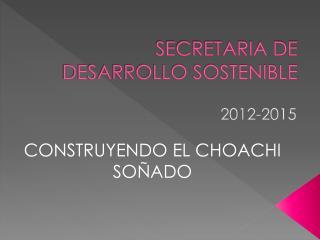 SECRETARIA DE DESARROLLO SOSTENIBLE