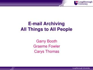 E-mail Archiving  All Things to All People