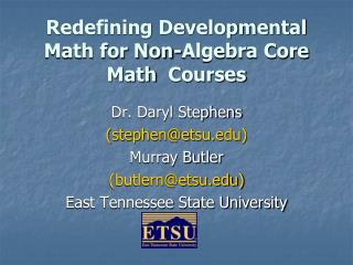 Redefining Developmental Math for Non-Algebra Core Math  Courses