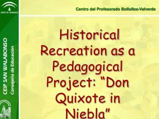 "Historical Recreation as a Pedagogical Project: ""Don Quixote in Niebla"""