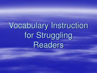 Vocabulary Instruction for Struggling Readers