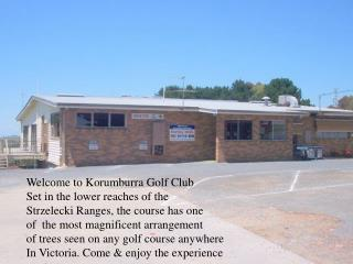 Welcome to Korumburra Golf Club Set in the lower reaches of the