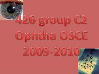 426 group C2  Ophtha  OSCE 2009-2010