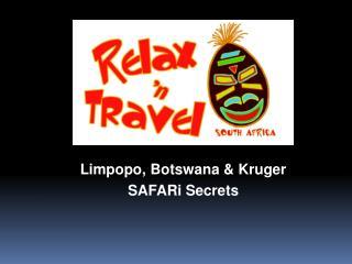 Limpopo , Botswana & Kruger  SAFARi Secrets