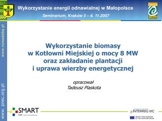 Wykorzystanie biomasy w Kotłowni Miejskiej o mocy 8 MW oraz zakładanie plantacji