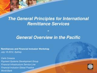 Remittances and Financial Inclusion Workshop July 18 2012, Sydney Carlo Corazza