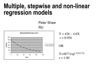 Multiple, stepwise and non-linear regression models