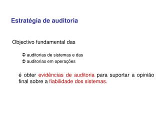 Objectivo fundamental das auditorias de sistemas e das  auditorias em operações