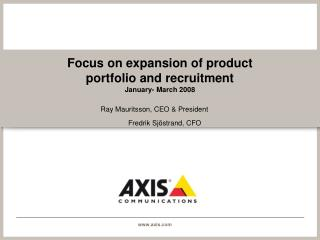 Focus on expansion of product portfolio and recruitment January- March 2008