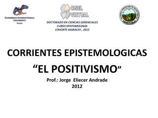 DOCTORADO EN CIENCIAS GERENCIALES CURSO  EPISTEMOLOGÍA COHORTE MARACAY , 2012