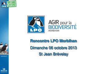 Rencontre LPO  Morbihan Dimanche 06 octobre 2013 St Jean  Brévelay