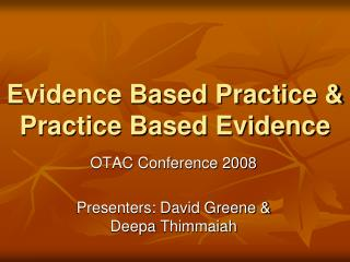 Evidence Based Practice & Practice Based Evidence