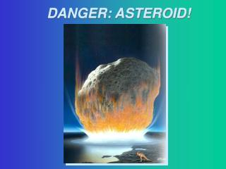 DANGER: ASTEROID!