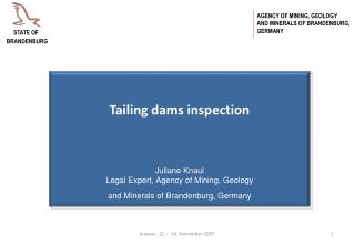 Tailing dams inspection Juliane Knaul Legal Expert, Agency of Mining, Geology
