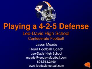 Playing a 4-2-5 Defense Lee-Davis High School Confederate Football