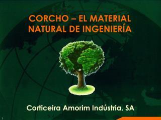 CORCHO – EL MATERIAL  NATURAL DE INGENIERÍA