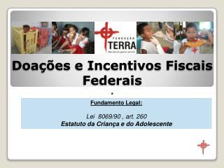 Doações  e Incentivos  Fiscais Federais .