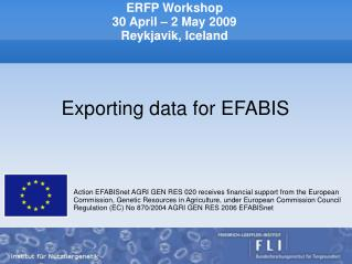 ERFP Workshop 30 April – 2 May 2009 Reykjavik, Iceland