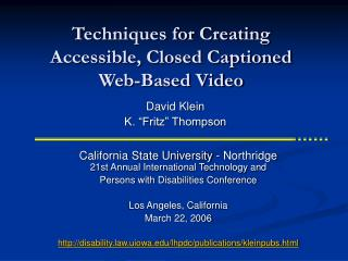 Techniques for Creating Accessible, Closed Captioned Web-Based Video