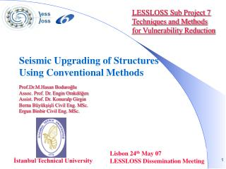 LESSLOSS Sub Project 7       Techniques and Methods for Vulnerability Reduction